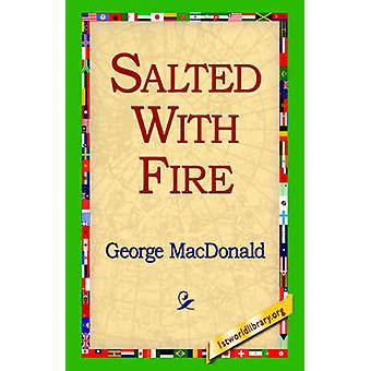 Salted with Fire by MacDonald & George