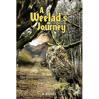 A Weelads Journey The Tree People the Great Oak Sorela and the Great Caves by Kinsey & K.