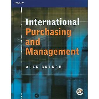 International Purchasing and Management by Branch & Alan E.
