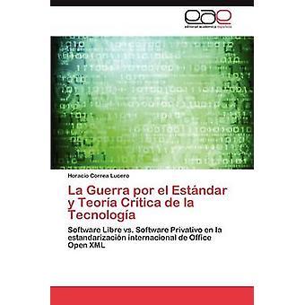 La Guerra Por El Estandar y Teoria Critica de La Tecnologia de Correa Lucero & Horacio