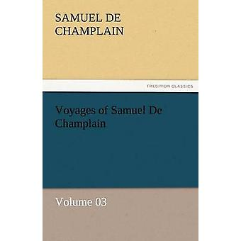 Resor av Samuel de Champlain Volym 03 av Champlain & Samuel De