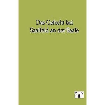 Das Gefecht bei Saalfeld an der Saale SalzwasserVerlag GmbH