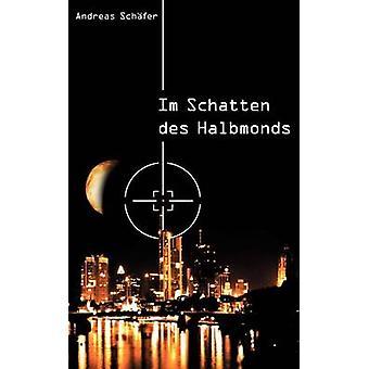 Im Schatten des Halbmonds by Schfer & Andreas