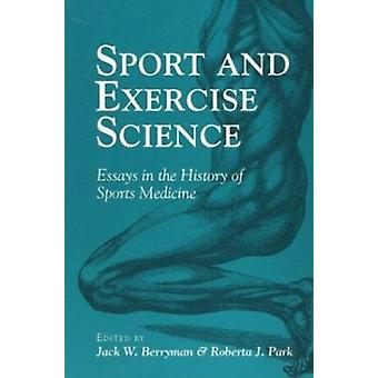Sport and Exercise Science - Essays in the History of Sports Medicine