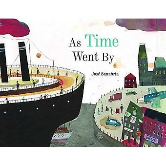 As Time Went by by Jose Sanabria - 9780735842489 Book