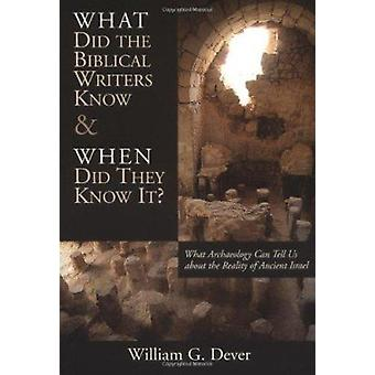 What Did the Biblical Writers Know by Dever - 9780802821263 Book