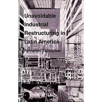 Unavoidable Industrial Restructuring in Latin America by Fernando Faj
