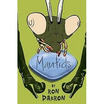 Mantids by Ron Dakron - 9780930773861 Book