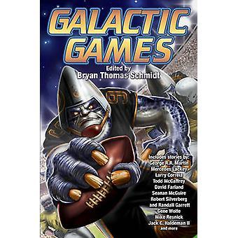 Galactic Games by Bryan Thomas Schmidt - 9781481482639 Book