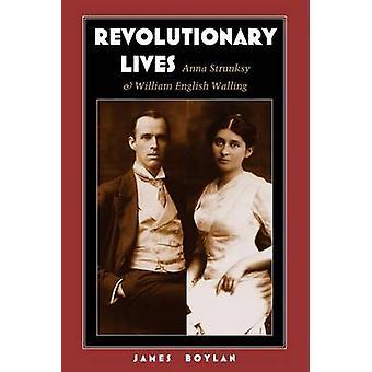 Revolutionary Lives - Anna Strunsky and William English Walling by Jam