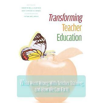 Het transformeren van lerarenopleiding-wat is er mis gegaan met Teacher Training