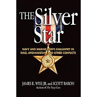 The Silver Star - Navy and Marine Corps Gallantry in Iraq - Afghanista