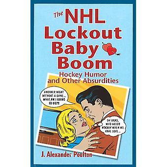 Hockey Lockout Baby Boom - Hockey Humor & Other Absurdities by J. Alex