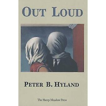 Out Loud by Peter B. Hyland - 9781937679248 Book