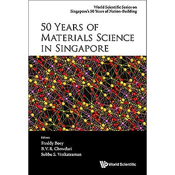 50 Years of Materials Science in Singapore by B. V. R. Chowdari - Fre