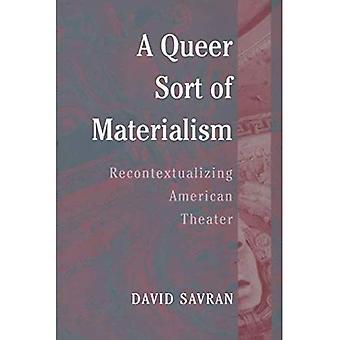 Queer jonkinlaista materialismia: Recontextualizing American Theater