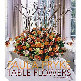 Table Flowers by Paula Pryke - 9781903221808 Book