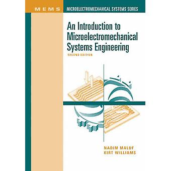 An Introduction to Microelectromechanical Systems Engineering 2nd Ed. by Maluf & Nadim