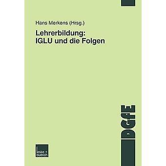Lehrerbildung IGLU und die Folgen by Merkens & Hans