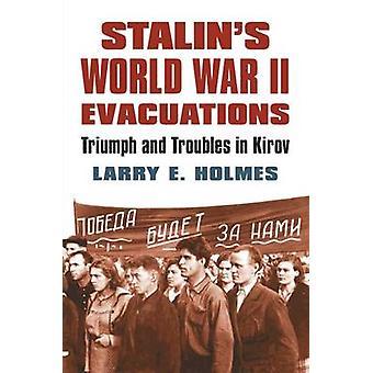 Stalins VERDENSKRIG Evakueringer - triumf og problemer i Kirov av L