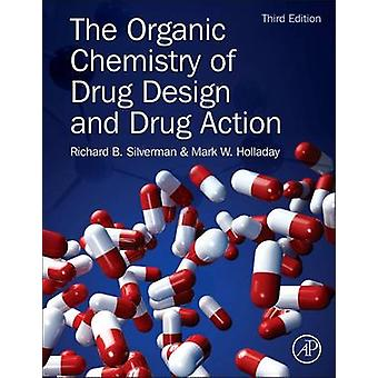 Organic Chemistry of Drug Design and Drug Action by Richard Silverman