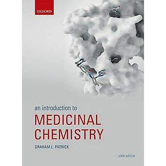 Introduction to Medicinal Chemistry by Graham Patrick