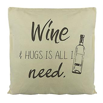Wine & Hugs Is All I Need - Cushion Cover