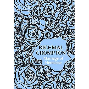 Marriage of Hermione by Crompton & Richmal