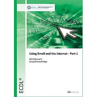 ECDL Using Email and the Internet Part 1 Using Edge BCS ITQ Level 1