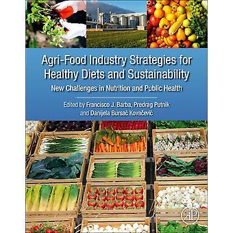 AgriFood Industry Strategier för hälsosam kost och Sustaina av Francisco Barba