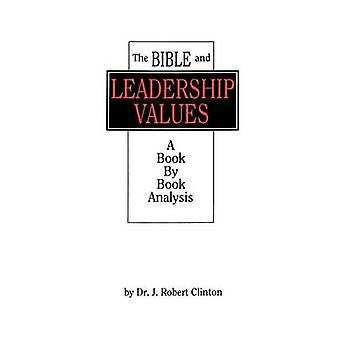 The Bible and Leadership Values by Clinton & Dr J. Robert