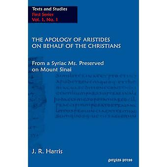 The Apology of Aristides on Behalf of the Christians by Aristides