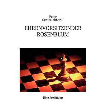 Ehrenvorsitzender Rosenblum by Schweickhardt & Peter
