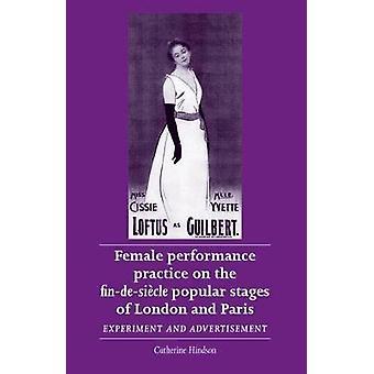 Catherine Hindsonin naisten esitysharjoitus Lontoon ja Pariisin FinDeSieCle-suosituilla vaiheilla