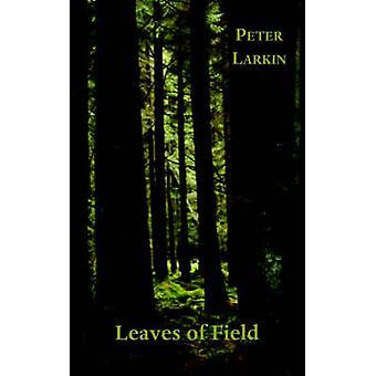 Leaves of Field by Larkin & Peter & Dr