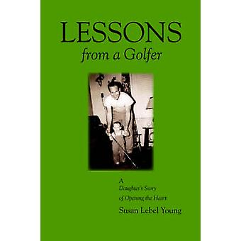 Lessons from a Golfer by Young & Susan Lebel