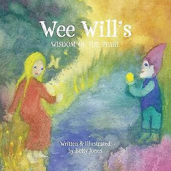 Wee Wills Wisdom of the Pearl by Jones & Betty