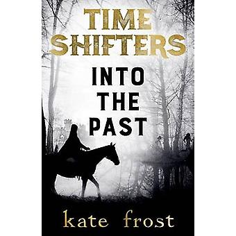 Time Shifters Into the Past by Frost & Kate