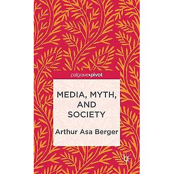 Media Myth and Society door Berger & Arthur Asa
