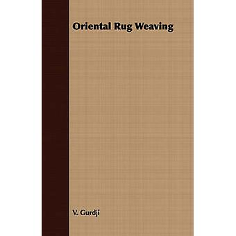 Oriental Rug Weaving by Gurdji & V.