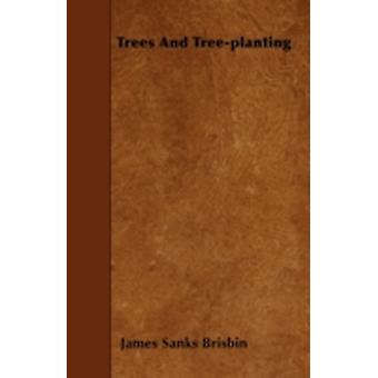 Trees And Treeplanting by Brisbin & James Sanks