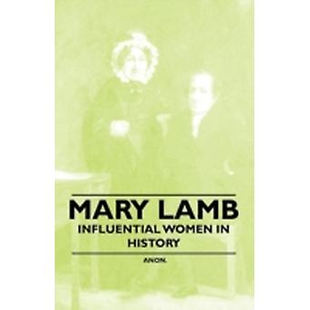 Mary Lamb  Influential Women in History by Anon