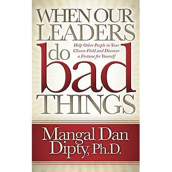 When Our Leaders Do Bad Things by Dipty & Mangal Dan