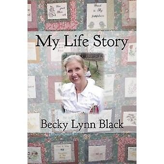 My Life Story by Black & Becky Lynn