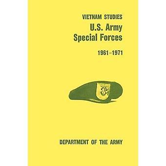 U.S. Army Special Forces 19611971 U.S. Army Vietnam Studies series by Kelly & Francis J.