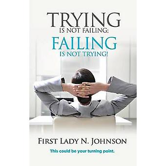 Trying is Not Failing Failing is Not Trying by Johnson & First Lady N.L