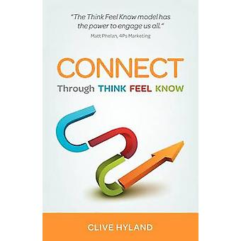 Connect Through Think Feel Know by Hyland & Clive