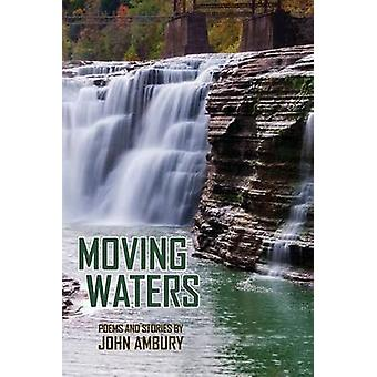 Moving Waters Poems and Short Stories by Ambury