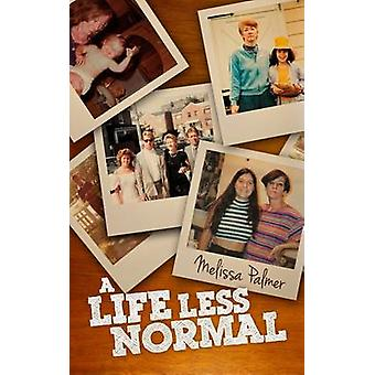 A Life Less Normal by Palmer & Melissa