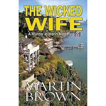 The Wicked Wife by Brown & Martin